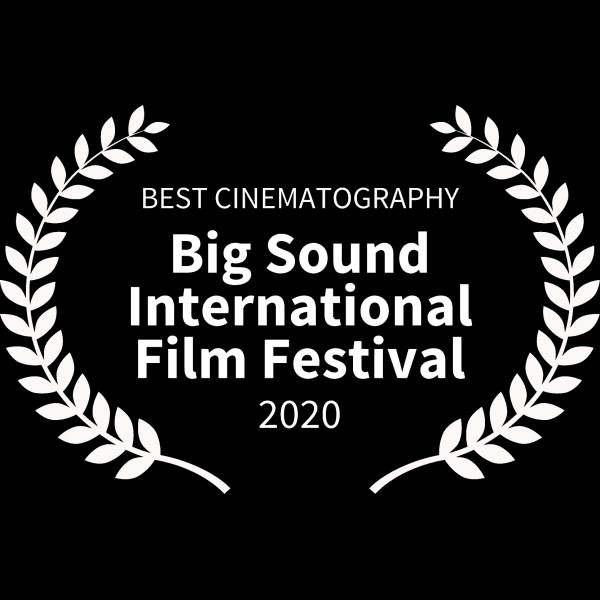 BEST CINEMATOGRAPHY - Big Sound International Film Festival - 2020