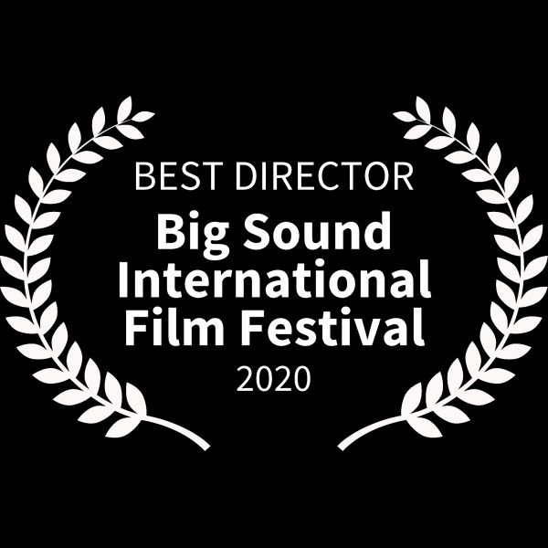 BEST DIRECTOR - Big Sound International Film Festival - 2020