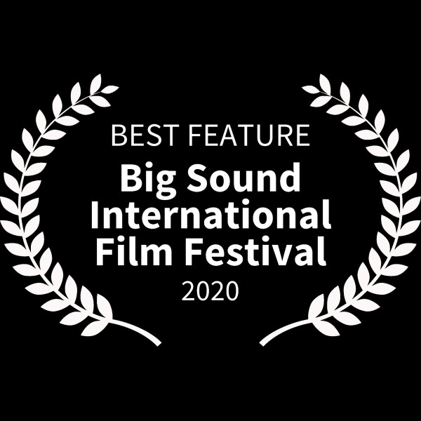 BEST FEATURE - Big Sound International Film Festival - 2020
