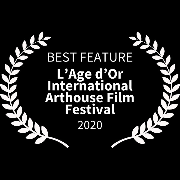 BEST FEATURE - LAge dOr International Arthouse Film Festival - 2020