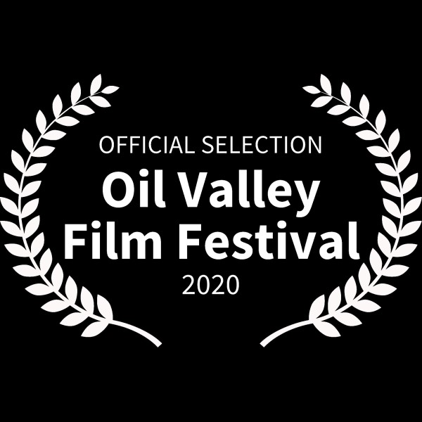 OFFICIAL SELECTION - Oil Valley Film Festival - 2020