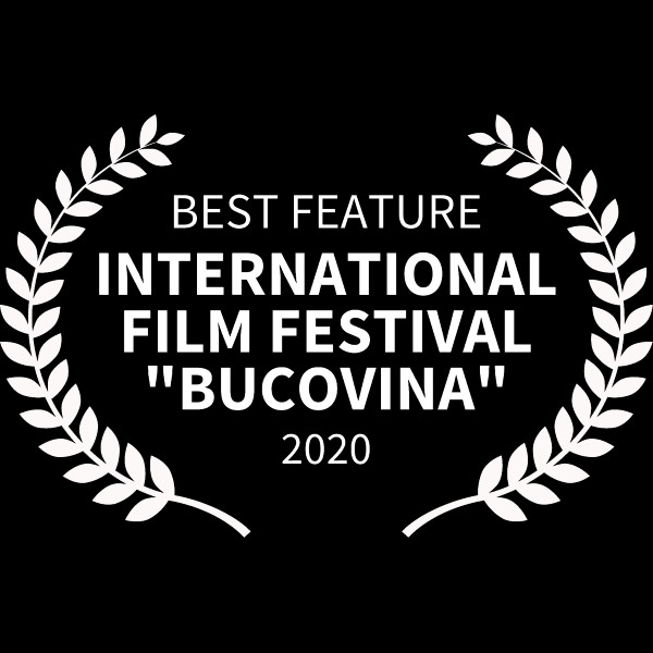 BEST FEATURE - INTERNATIONAL FILM FESTIVAL BUCOVINA - 2020