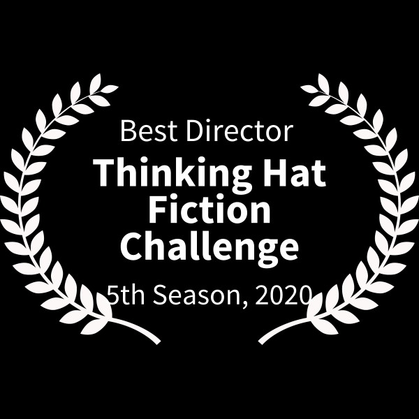 BestDirector-ThinkingHatFictionChallenge-5thSeason2020