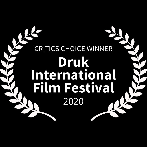 CRITICS CHOICE WINNER - Druk International Film Festival - 2020
