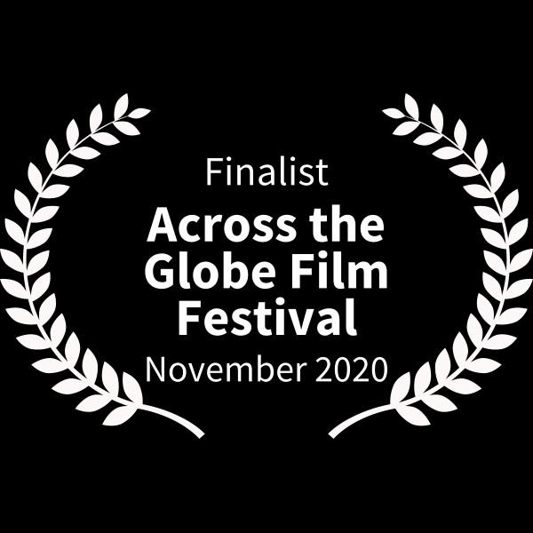 Finalist-AcrosstheGlobeFilmFestival-November2020-2