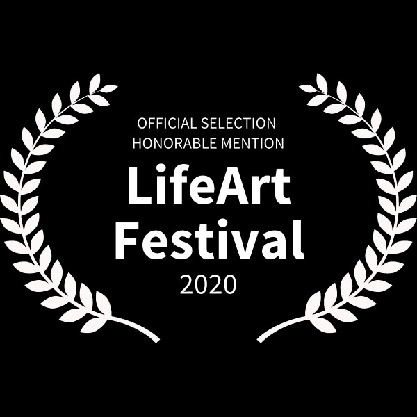 OFFICIAL SELECTION HONORABLE MENTION - LifeArt Festival - 2020