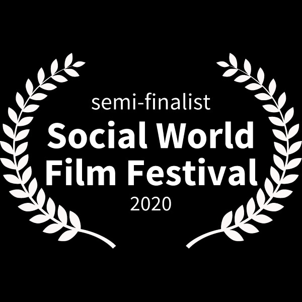 semi-finalist - Social World Film Festival - 2020